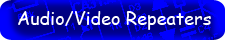 Audio Video Repeaters